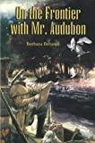 On the Frontier with Mr. Audubon, Barbara Brenner, 156397679X