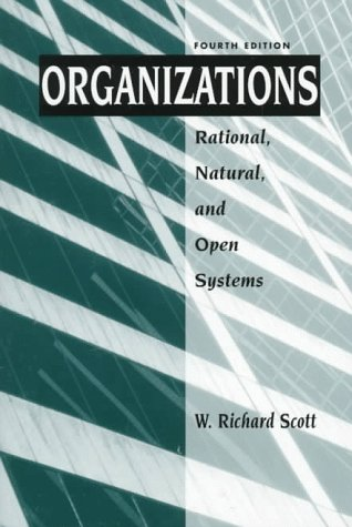 organizations-rational-natural-and-open-systems-4th-edition