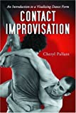 Contact Improvisation: An Introduction to a Vitalizing Dance Form