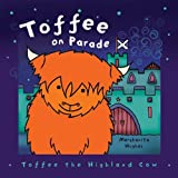 Toffee on Parade: Everyone's Favourite Little Highland Cow