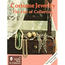 Costume Jewelry: The Fun of Collecting (Schiffer Book for Collectors)