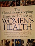 The Good Housekeeping Illustrated Guide to Women's Health, Good Housekeeping Institute, 0688121160