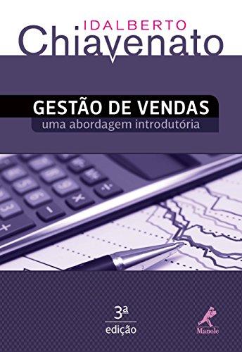 Gestão de Vendas: uma Abordagem Introdutória: Transformando o Profissional de Vendas em um Gestor de Vendas (Portuguese Edition)