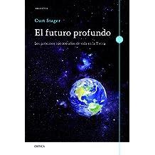 El futuro profundo: Los próximos 100.000 años de vida en la Tierra (Spanish Edition)