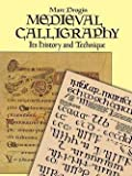 img - for Marc Drogin: Medieval Calligraphy : Its History and Technique (Paperback - Revised Ed.); 1989 Edition book / textbook / text book