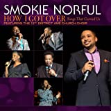 How I Got Over...Songs That Carried Us by Smokie Norful (2011)