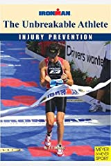 The Unbreakable Athlete: Injury Prevention; Ironman (Ironman S) Paperback
