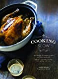 img - for Cooking Slow: Recipes for Slowing Down and Cooking More book / textbook / text book