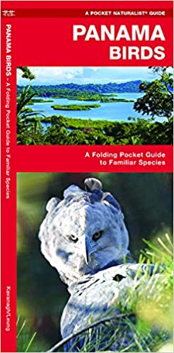 A Folding Pocket Guide to Familiar Species Panama Birds