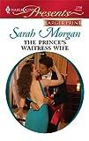 The Prince's Waitress Wife, Sarah Morgan, 0373235623