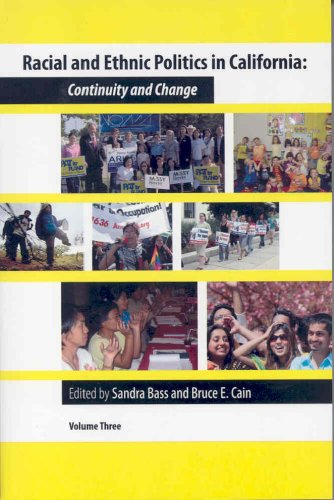 Racial and Ethnic Politics in California: Continuity and Change, vol. 3
