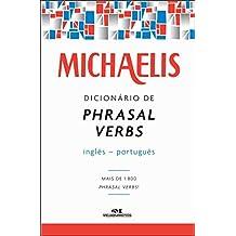 Michaelis. Dicionário de Phrasal Verbs. Inglês-Português