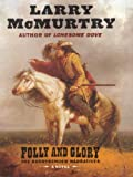 Folly and Glory, Larry McMurtry, 1587246937