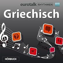 EuroTalk Rhythmen Griechisch Speech by  EuroTalk Ltd Narrated by Fleur Poad