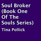Soul Broker: The Souls, Book 1 | Tina Pollick