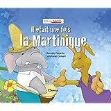 Il était une fois la Martinique