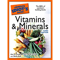 The Complete Idiot's Guide to Vitamins and Minerals, 3rd Edition (English Edition)
