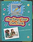 Starting Your Own Blog, Ann Truesdell, 1624311334