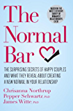 The Normal Bar: The Surprising Secrets of Happy Couples and What They Reveal About Creating a New Normal in Your Relationship (English Edition)