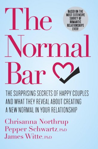 (The Normal Bar: The Surprising Secrets of Happy Couples and What They Reveal About Creating a New Normal in Your Relationship)