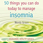 50 Things You Can Do Today to Manage Insomnia | Wendy Green