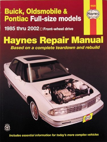 (Buick, Oldsmobile and Pontiac Full-Size Models 1985 Thru 2002: Buick: LeSabre, Electra and Park Avenue, Olds: Delta 88 (Haynes Manuals))