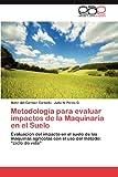 Metodología para Evaluar Impactos de la Maquinaria en el Suelo, Nahir Del Carmen Carballo and Julio N. Perez G., 3848460092