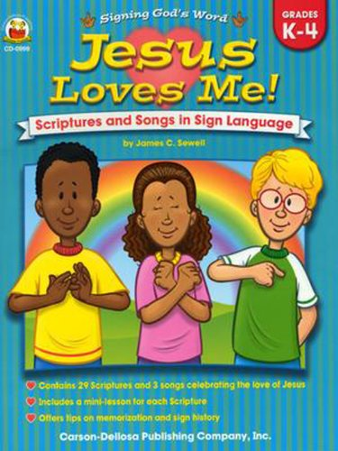 Jesus Loves Me!, Grades K - 4: Scriptures and Songs in Sign Language (Signing God's Word) by Carson-Dellosa Christian Publishing
