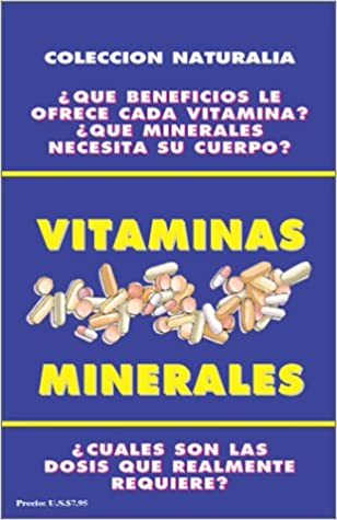 Vitaminas y minerales (Coleccion Naturalia) (Spanish Edition): Atenedor Rojas: 9780939193547: Amazon.com: Books