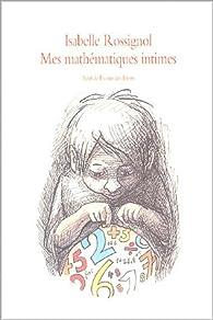Mes mathématiques intimes par Isabelle Rossignol