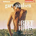 The Beet Fields: Memories of a Sixteenth Summer Audiobook by Gary Paulsen Narrated by MacLeod Andrews