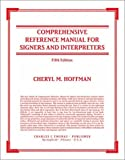 Comprehensive Reference Manual for Signers and Interpreters, Hoffman, Cheryl, 039807447X