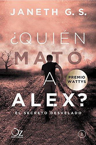 ¿Quién mató a Alex?: El secreto desvelado (Spanish Edition) by [