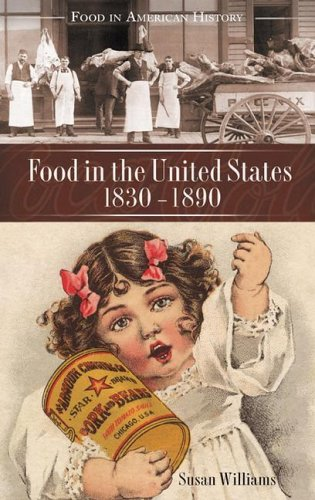 Food in the United States, 1820s-1890 (Food in American History)