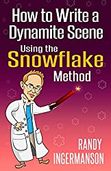 How to Write a Dynamite Scene Using the Snowflake Method (Advanced Fiction Writing Book 2)