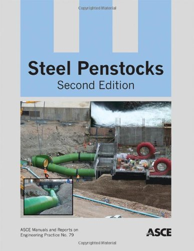 Steel Penstocks (MOP 79) (ASCE Manual and Reports on Engineering Practice)