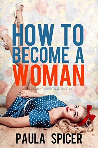 How to Become a Woman: Gender Swap: Gender