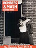 Bombers and Mash: The Domestic Front 1939-45
