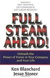Full Steam Ahead!, Ken Blanchard and Jesse Stoner, 1576752445