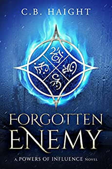 Forgotten Enemy: A Powers of Influence Novel by [Haight, C. B.]