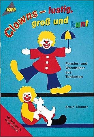 Clowns Lustig Groß Und Bunt Amazonde Armin Täubner Bücher