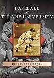 Baseball at Tulane University, S. Derby Gisclair, 0738542083