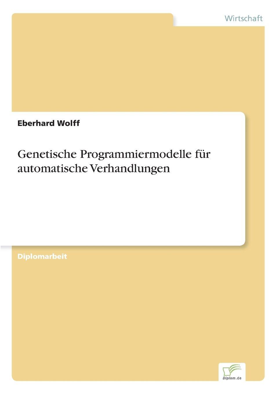 Download Genetische Programmiermodelle für automatische Verhandlungen (German Edition) ebook
