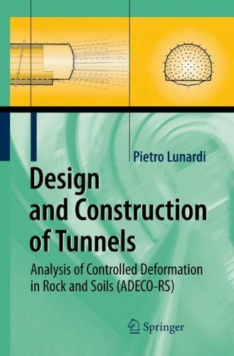 Design and Construction of Tunnels: Analysis of Controlled Deformations in Rock and Soils (ADECO-RS) (Rock Mechanics Design In Mining And Tunneling)