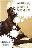 The Book of Night Women, Marlon James, 1594488576