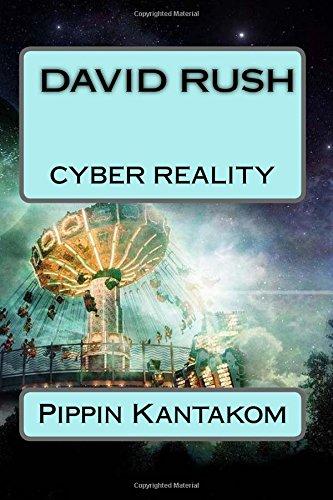 David Rush: Cyber Reality