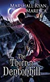 The Thorn of Dentonhill: A Novel of Maradaine (Maradaine Novels)