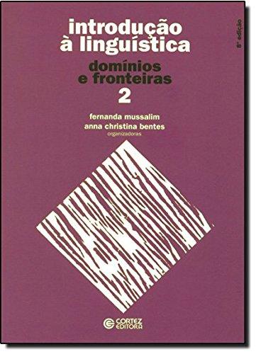 Introdução à Linguística. Domínios e Fronteiras - Volume 2