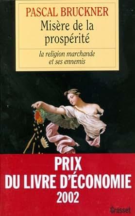mis re de la prosp rit essai fran ais french edition ebook pascal bruckner. Black Bedroom Furniture Sets. Home Design Ideas
