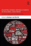 img - for Educating Chinese Heritage Students in the Global Local Nexus: Identities, Challenges, and Opportunities book / textbook / text book